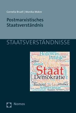 Postmarxistisches Staatsverständnis von Bruell,  Cornelia, Mokre,  Monika