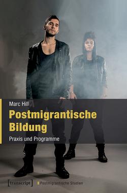 Postmigrantische Bildung von Hill,  Marc