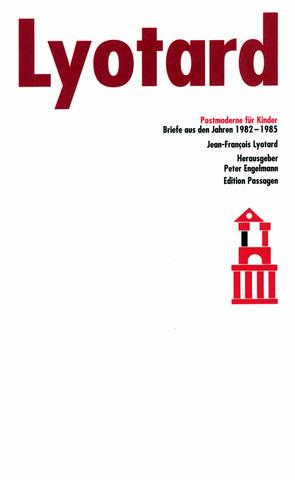 Postmoderne für Kinder von Engelmann,  Peter, Lyotard,  Jean-François, Pries,  Christine, Schmidt,  Dorothea