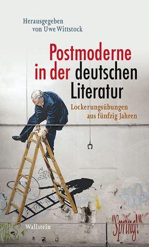 Postmoderne in der deutschen Literatur von Wittstock,  Uwe