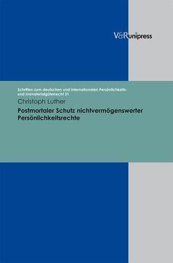 Postmortaler Schutz nichtvermögenswerter Persönlichkeitsrechte von Luther,  Christoph, Schack,  Haimo