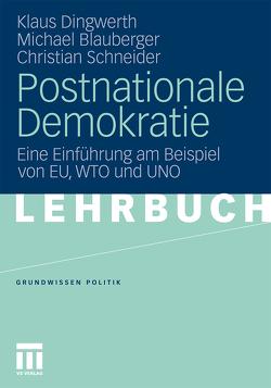Postnationale Demokratie von Blauberger,  Michael, Dingwerth,  Klaus, Schneider,  Christian