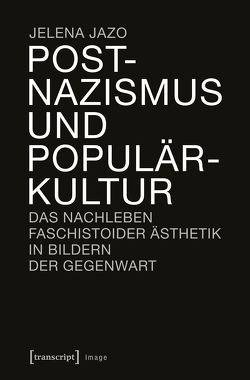 Postnazismus und Populärkultur von Jazo,  Jelena