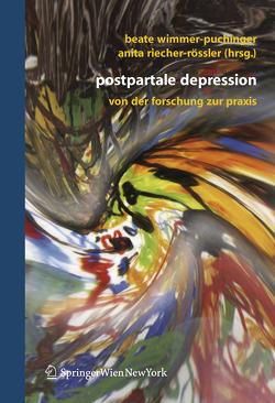 Postpartale Depression von Riecher-Rössler,  Anita, Wimmer-Puchinger,  Beate