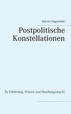 Postpolitische Konstellationen von Hagemeier,  Martin