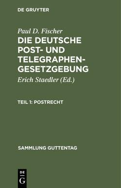 Postrecht von Fischer,  P. D., Staedler,  Erich