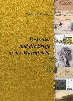 Postreiter und die Briefe in der Waschküche von Heitsch,  Wolfgang