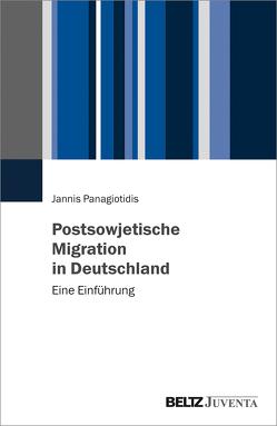 Postsowjetische Migration in Deutschland von Panagiotidis,  Jannis