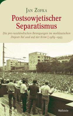 Postsowjetischer Separatismus von Zofka,  Jan