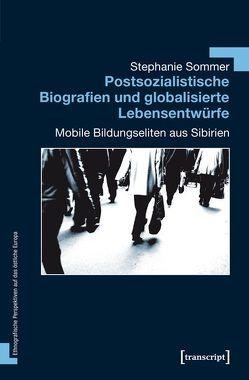 Postsozialistische Biografien und globalisierte Lebensentwürfe von Sommer,  Stephanie