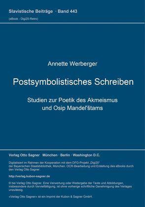 Postsymbolistisches Schreiben. Studien zur Poetik des Akmeismus und Osip Mandel'štams von Werberger,  Annette