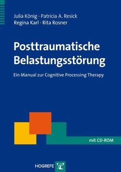 Posttraumatische Belastungsstörung von Karl,  Regina, König,  Julia, Resick,  Patricia A, Rosner,  Rita