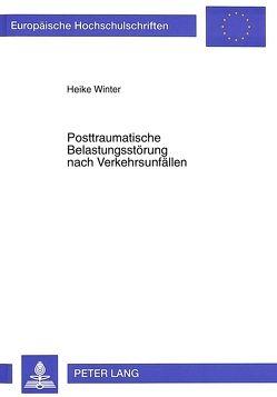 Posttraumatische Belastungsstörung nach Verkehrsunfällen von Winter,  Heike