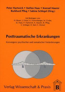Posttraumatische Erkrankungen von Bauer,  Hans, Haas,  Steffen, Hartwich,  Peter, Maurer,  Konrad, Pflug,  Burkhard, Schlegel,  Sabine