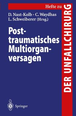 Posttraumatisches Multiorganversagen von Nast-Kolb,  D., Schweiberer,  L., Waydhas,  C.
