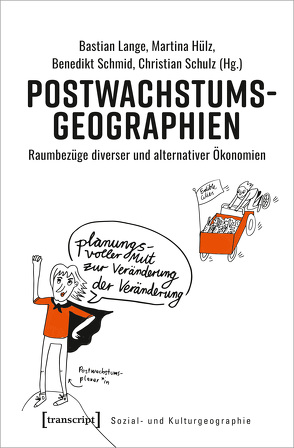 Postwachstumsgeographien von Hülz,  Martina, Lange,  Bastian, Schmid,  Benedikt, Schulz,  Christian