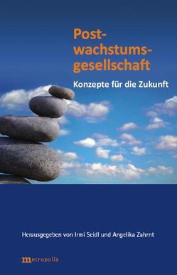 Postwachstumsgesellschaft von Köhler,  Horst, Seidl,  Irmi, Zahrnt,  Angelika