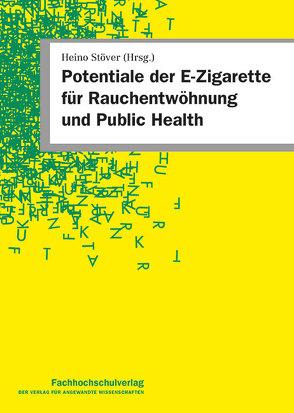 Potentiale der E-Zigarette für Rauchentwöhnung und Public Health von Stöver,  Heino