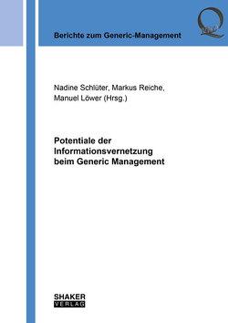 Potentiale der Informationsvernetzung beim Generic Management von Löwer,  Manuel, Reiche,  Markus, Schlüter,  Nadine