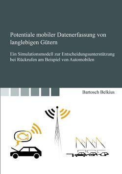 Potentiale mobiler Datenerfassung von langlebigen Gütern von Belkius,  Bartosch