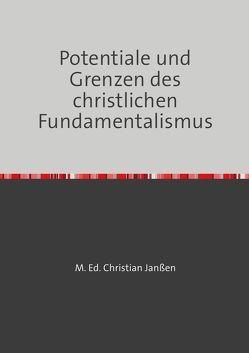 Potentiale und Grenzen des christlichen Fundamentalismus von Janssen,  Christian
