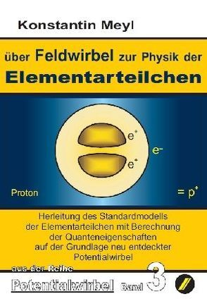 Potentialwirbel Band 3 von Meyl,  Konstantin