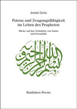 Potenz und Zeugungsfähigkeit im Leben des Propheten von Geus,  Armin