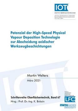 Potenzial der High-Speed Physical Vapour Deposition Technologie zur Abscheidung oxidischer Werkzeugbeschichtungen von Welters,  Martin