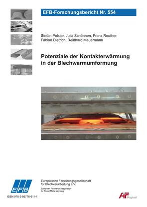 Potenziale der Kontakterwärmung in der Blechwarmumformung von Dietrich,  Fabian, Mauermann,  Reinhard, Polster,  Stefan, Reuther,  Franz, Schönherr,  Julia