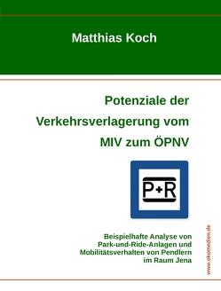 Potenziale der Verkehrsverlagerung vom MIV zum ÖPNV von Koch,  Matthias