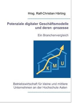 Potenziale digitaler Geschäftsmodelle und deren -prozesse von Härting,  Ralf-Christian