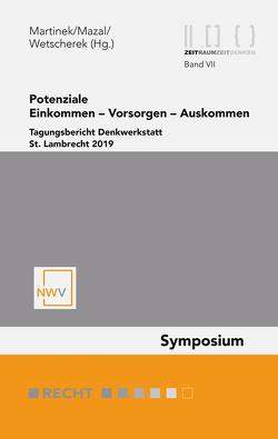 Potenziale. Einkommen — Vorsorgen — Auskommen von Martinek,  Johannes M, Mazal,  Wolfgang, Wetscherek Ewald