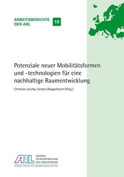 Potenziale neuer Mobilitätsformen und -technologien für eine nachhaltige Raumentwicklung von Jacoby,  Christian, Wappelhorst,  Sandra