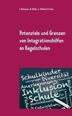 Potenziale und Grenzen von Integrationshilfen an Regelschulen von Dittmann,  Eva, Müller,  Heinz, Pöhland,  Christina, Rock,  Kerstin