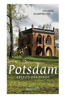 Potsdam abseits der Pfade von Gumprecht,  Holger
