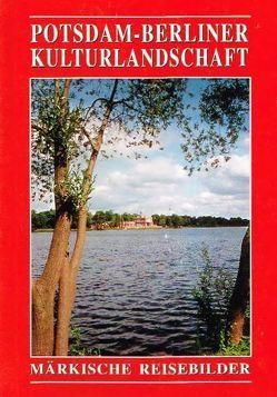 Potsdam – Berliner Kulturlandschaft von Otto,  Karl H