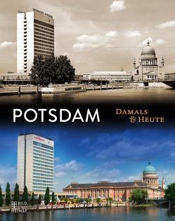 Potsdam Damals & heute von Kayser,  Marc
