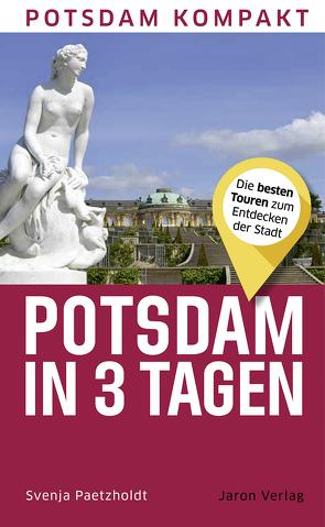 Potsdam in 3 Tagen von Paetzholdt,  Svenja