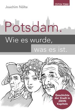 Potsdam. Wie es wurde, was es ist von Nölte,  Joachim