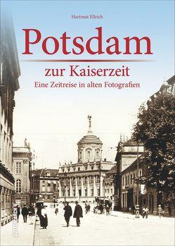 Potsdam zur Kaiserzeit von Ellrich,  Hartmut