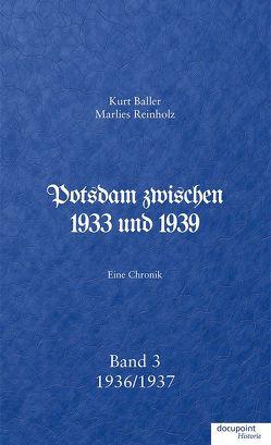 Potsdam zwischen 1933 und 1939 von Baller,  Kurt, Reinholz,  Marlies