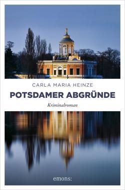 Potsdamer Abgründe von Heinze,  Carla Maria