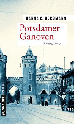 Potsdamer Ganoven von Bergmann,  Hanna C.