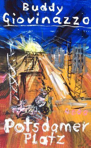 Potsdamer Platz von Giovinazzo,  Buddy, Nowatzki,  Frank