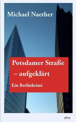 Potsdamer Straße, aufgeklärt von Naether,  Michael