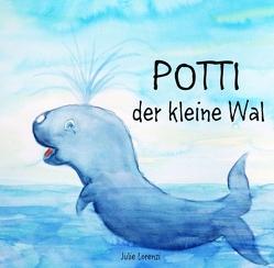 Potti der kleine Wal von Lorenzi,  Julie
