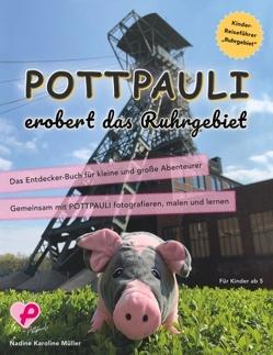 Pottpauli erobert das Ruhrgebiet von Müller,  Nadine Karoline