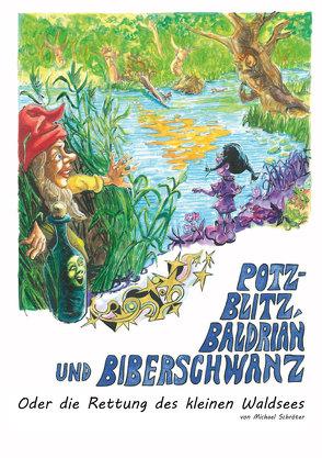Potz-Blitz, Baldrian und Biberschwanz von Schroeter,  Michael