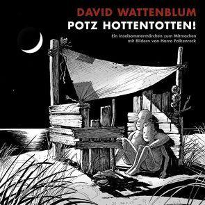 Potz Hottentotten! von Falkenreck,  Harro, Wattenblum,  David