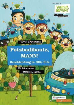 Potzbadibautz, MANN! von Grundmann,  Harriet, Jeschke,  Stefanie